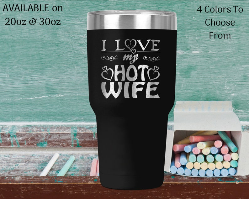 I Love my Hot Wife Tumbler Teacher Appreciation gift, Funny Teacher quotes