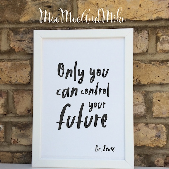 Only you can control your future Dr Seuss print |  children's  print | Wall prints | Wall decor | Home decor | Print only