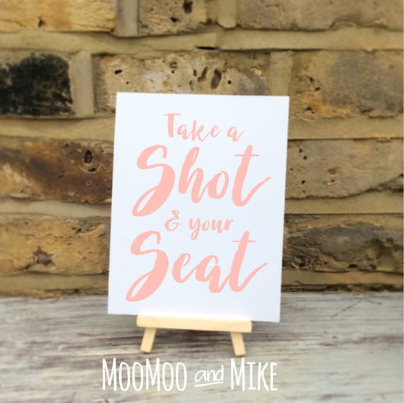 Take a shot and your seat | Wedding sign comes with small easel to stand on | Wedding favour sign | Shots wedding sign