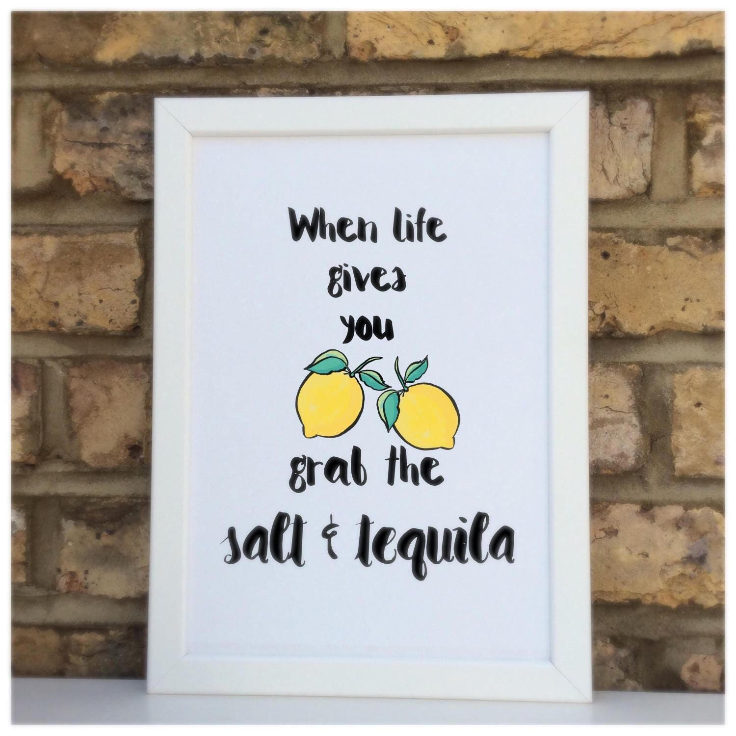 When Life Gives You Lemons Print Tequila Quote Wall Prints