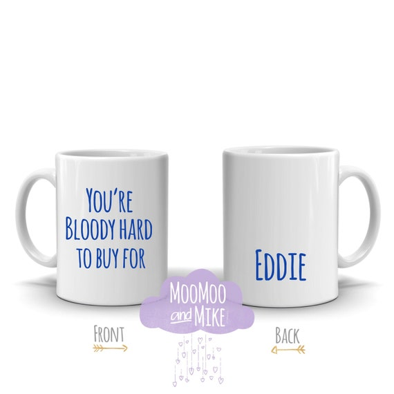 Personalised mug | You're bloody hard to buy for mug | Secret santa gift | Gift ideas | Custom mug | Funny mugs