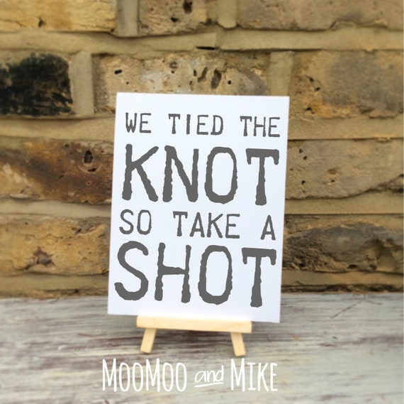 We tied the knot so take a shot | Wedding sign comes with small easel to stand on | Wedding favour sign | Shots wedding sign