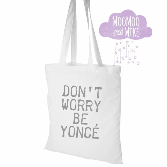 Don't worry be yoncé | Tote bag | Personalised bag |  | Custom tote bag | Gift bags