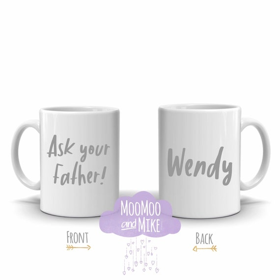 Ask your father! mug | Mum, Mummy, Mama add any text | personalised mug | Quote mug | Funny mugs