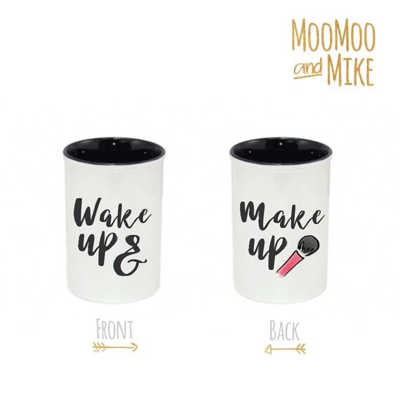 Wake up and make up | Make up brush holder | Make up gifts | Desk tidy | Make up organizer | Make up pot