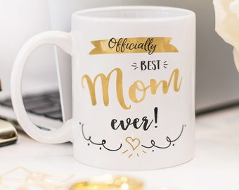 """Mug for mother, with quote """"Officially best mom ever!"""""""