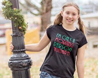 Girls christmas shirt, funny christmas shirts, not a morning person, teen christmas, christmas womens shirts, morning person