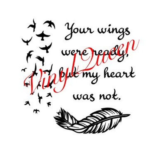 Your Wings Were Ready But My Heart Was Not Quote Vinyl Decal Etsy