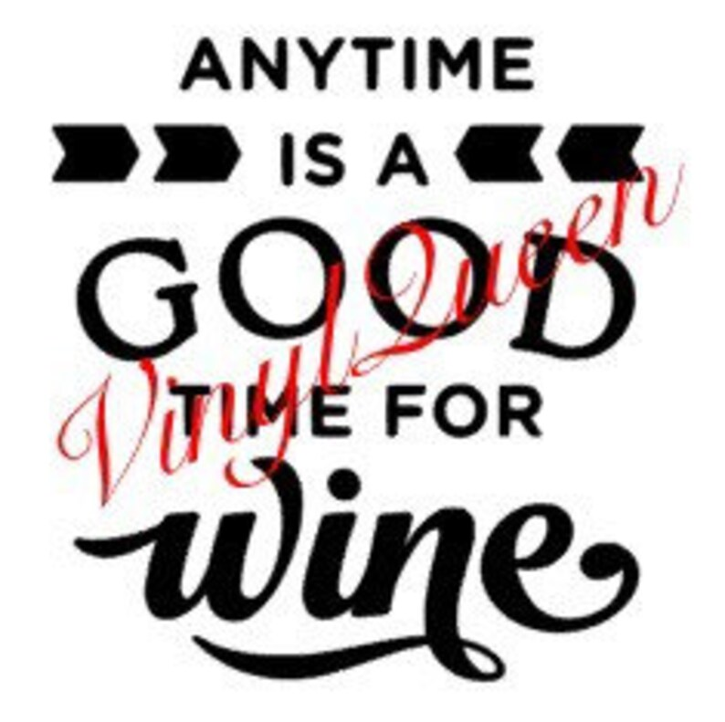 15beee36c Any time is a good time for wine glass vinyl decal quote gift   Etsy