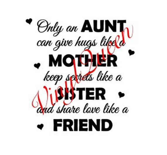 Only An Aunt Can Give Hugs Mother Sister Vinyl Decal Quote Etsy