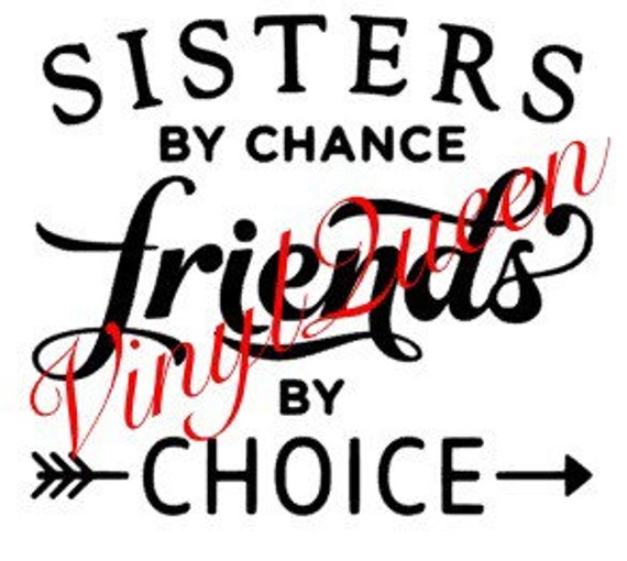 Sisters By Chance Friends By Choice Vinyl Decal Quote Light Etsy