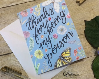 Thanks for Being my Person Valentine's Day Love Card Best Friend Galentine's Hand Lettering Hand Made Illustration Floral Design Anniversary