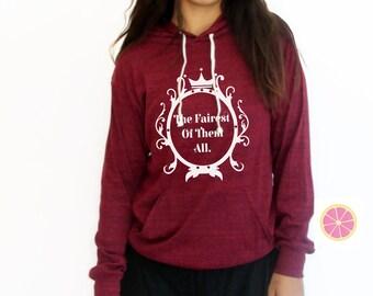 The fairest of them all Disney hoodie.Pink Lemonade . Mirror Mirror Light Weight Hoodie. Made by Pinklemonade.net