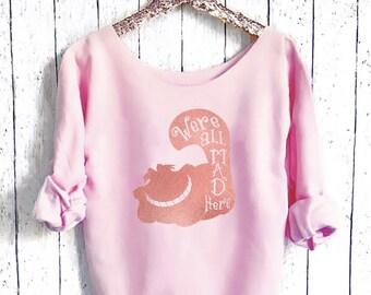 Cheshire Cat Sweatshirt. Off shoulder sweatshirt. Alice in Wonderland sweatshirt. Disney sweater. Made by Pink lemonade apparel.