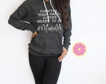 Mama Life hoodie.Pink Lemonade Navy Hoodie. Ponytail, yoga pants, coffee, ready Mama life Light Weight Hoodie. Made by Pinklemonade.net