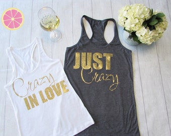Crazy in love. Just Crazy Bride tank top, Bachelorette party shirts, Bridal party shirt,Bride tribe made by Pink Lemonade Apparel.