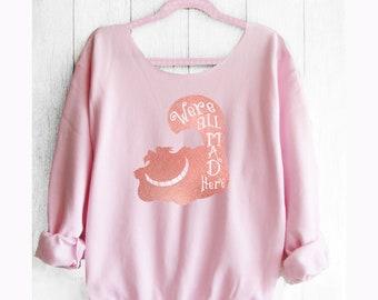 Cheshire Cat. Cheshire Cat Sweatshirt. Off shoulder sweatshirt. Alice in Wonderland. Disney sweater. Made by Pink lemonade apparel.