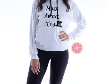 Mad about Tea Hoodie.Pink Lemonade Disney Hoodie. Light Weight Hoodie. Made by Pinklemonade.net