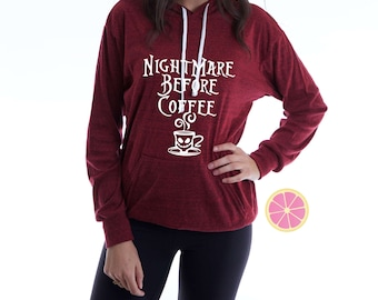 Nightmare Before Coffee Hoodie.Pink Lemonade Hoodie. Light Weight Hoodie. Made by Pinklemonade.net