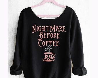 Nightmare before coffee. Nightmare before Christmas. Off shoulder sweatshirt. Disney sweatshirt. Jack sweatshirt. Pink Lemonade Apparel.