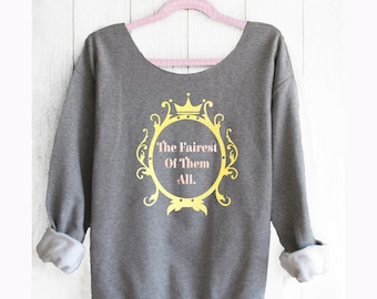 The fairest of them all. Disney sweatshirt. Off shoulder Sweatshirt. Snow White sweatshirt. Made by Pink Lemonade Apparel.