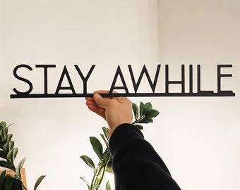 Stay Awhile | metal sign | modern signs | metal home decor