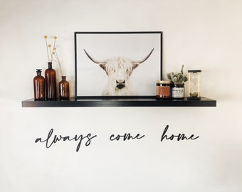 Always Come Home Script | modern farmhouse decor | entrance decor | patio decor | welcome sign | metal wall decor | metal wall art |