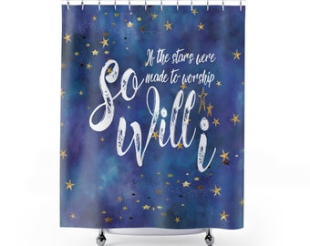 If The Stars Were Made To Worship So Will I Shower Curtain Christian Bathroom Faith Decor