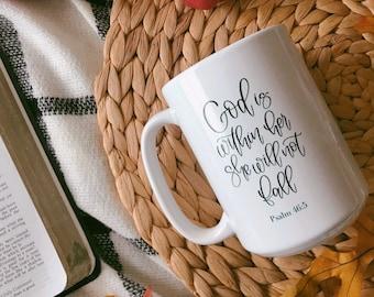 Psalm 46:5, God is Within Her She Will Not Fall Bible Verse Mug, Christian Mug