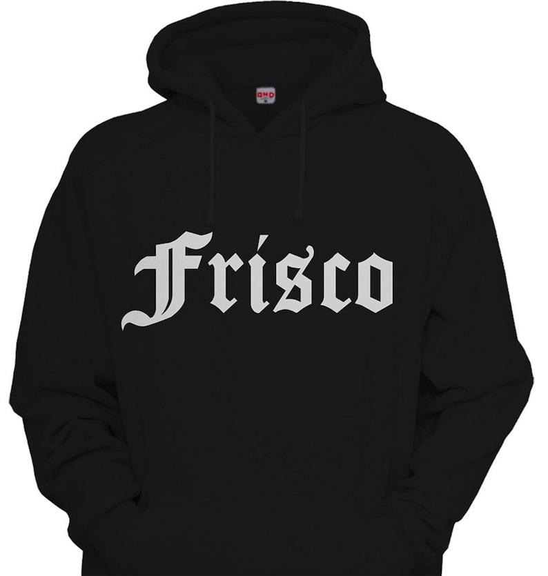 Frisco old english Hoodie Hooded Sweatshirt SF OG Biker Tattoo City SCO Texas