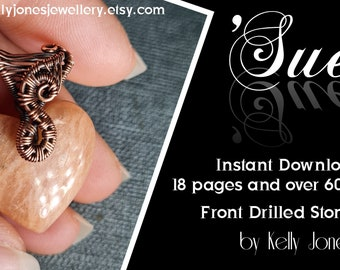 This Wire Wrap Tutorial 'Sue' is for a front drilled stone and is an instant download with 18 pages and over 60 high quality images.