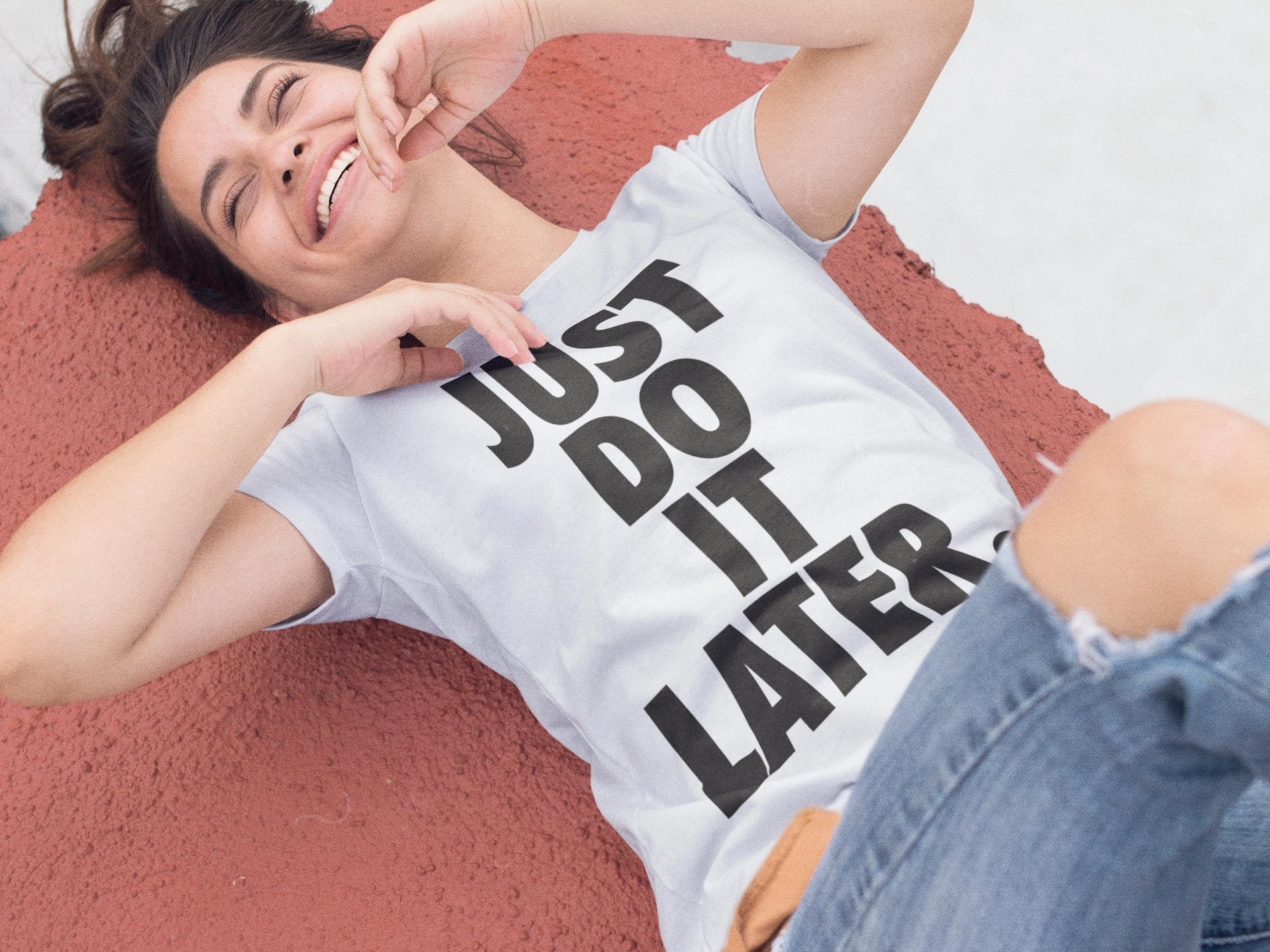 Just Do It Later Shirt Funny Tshirt Womens Sayings Tee Cute Fashion Clothing Unisex Adult Sizing Best Gift For Her