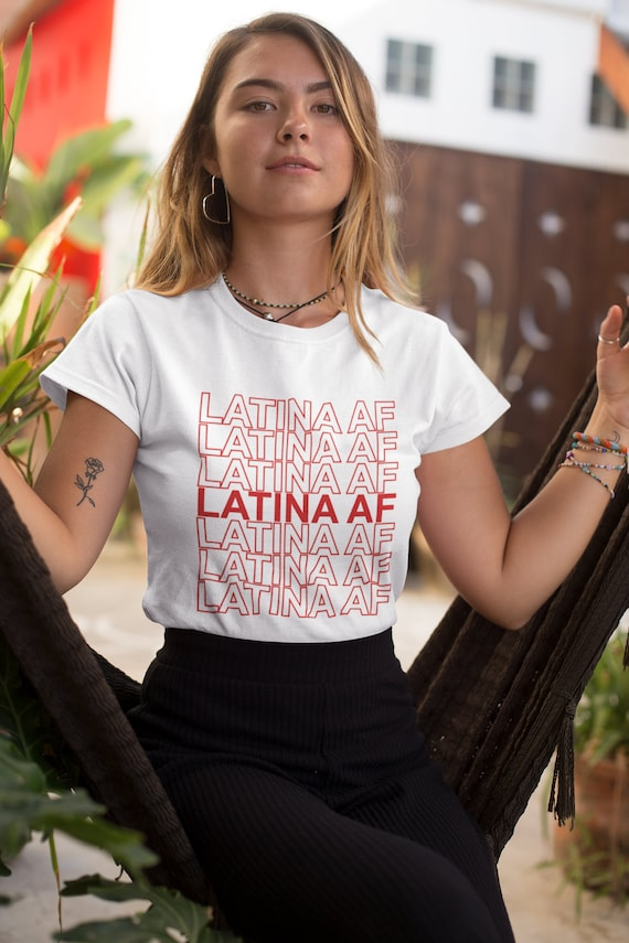 Latina Af Shirt Latina Tee Latina Clothing Mexican Shirt Etsy