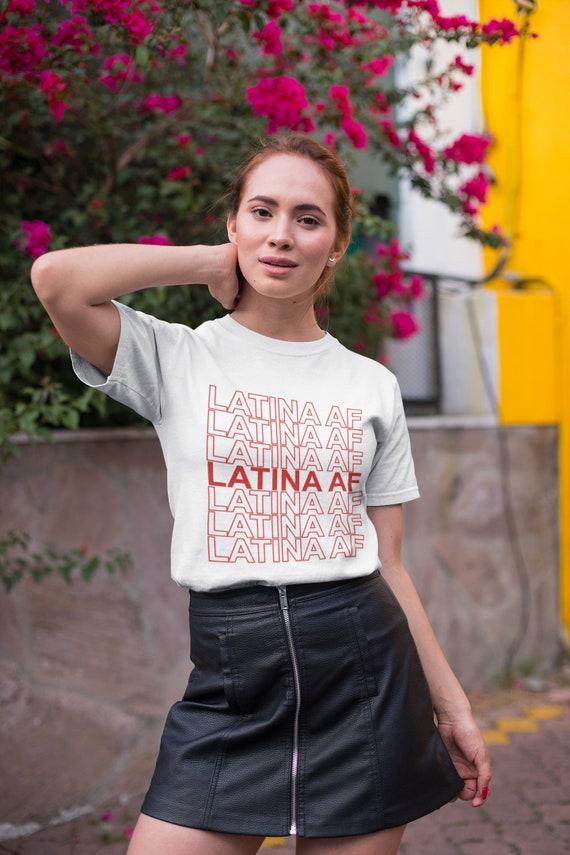 Latina AF shirt chicana shirt latina clothing morena tshirt latina AF tshirt mexican shirt mexican woman latina gift