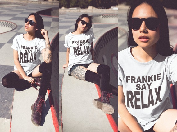 Frankie Say Relax Unisex or Ladies T-shirt, 3 colours