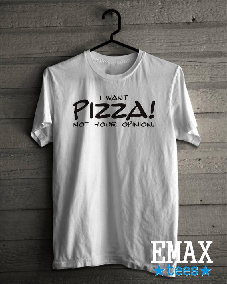 aac1978c51b Pizza T-shirt I want Pizza Shirt Pizza Lover gift Funny