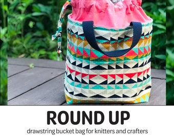 d43b9c525e Round Up - Drawstring Bucket Bag - PDF Sewing Pattern - Drawstring Bag -  Knitting Bag - Bucket Bag - Lunch Tote - Small Tote