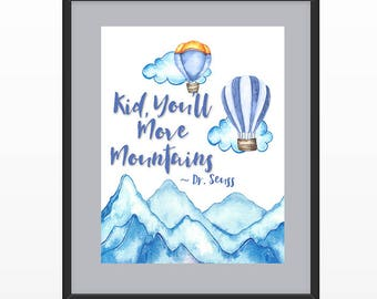 Kid, You'll Move Mountains - Quote print with hot air balloons and Mountains Printed on Archival Paper for Kids room, nursery and play room.