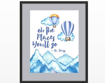 Oh the places you'll go - Quote print with hot air balloons and Mountains Printed on Archival Paper for Kids room, nursery and play room.