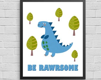 Be Rawrsome! - Quote print with Dinosaur in Blue Printed on Archival Paper for Kids room, nursery and play room.