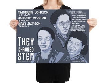 Katherine Johnson, Dorothy Vaughan and Mary Jackson digital Poster, SHE CHANGED STEM series (Funding Campaign)
