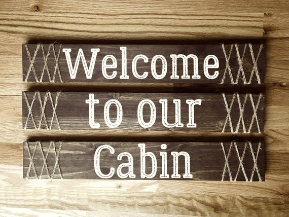 Welcome To Our Cabin Decor Rustic Cabin Decor Welcome To Our Cabin Cabin Home Decor Stained Wood Sign Country Home Cabin