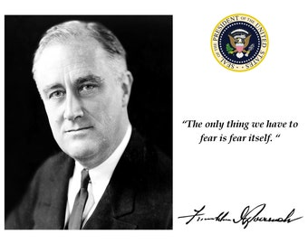 President Franklin D. Roosevelt Fear Quote With Facsimile Autograph - 8X10 or 11X14 Photo (PQ-000)