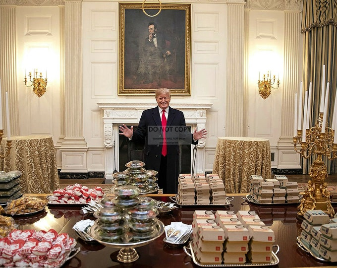 Donald Trump with a Selection of Fast Food Choices for the 2018 National Champion Clemson Football Team - 5X7, 8X10 or 11X14 Photo (RT-651)