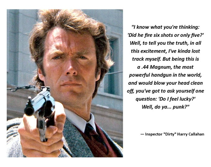 "Clint Eastwood as ""Inspector 'Dirty' Harry Callahan"" Quote - 8X10 or 11X14 Photo (AZ842)"