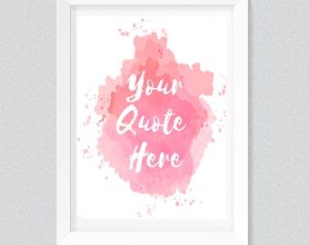 Custom Print, Your Quote Here, Printable Custom Quote, Custom Print, Custom Quote Print, Custom Printable, Custom Design, Watercolour