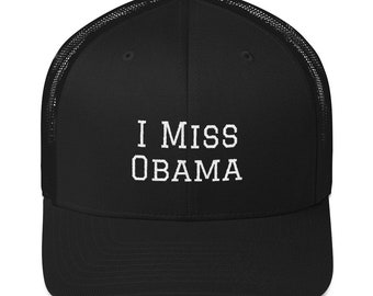 686f99d72b3 I Miss Obama Trucker Cap