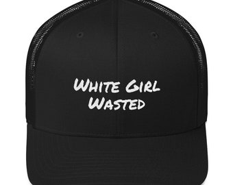 White Girl Wasted Party Time Trucker Cap 954d61b1f74
