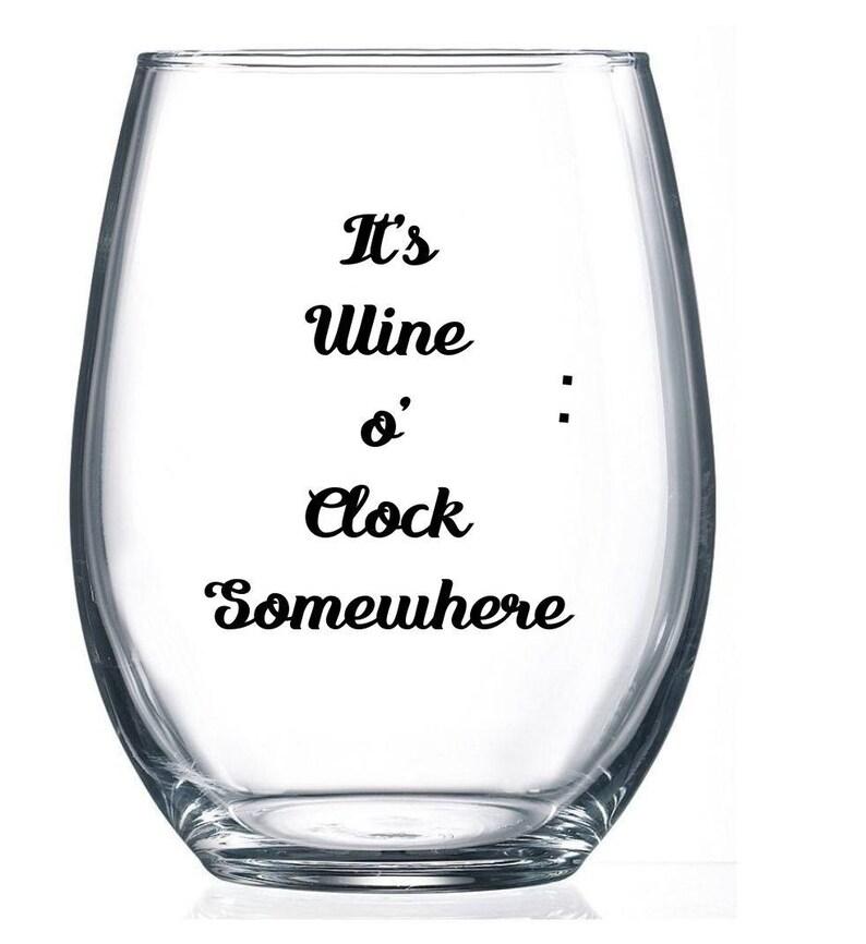 52820714206 Teacher Wine Glass/It's Wine o Clock Somewhere/ Wine Time/21oz stemless  wine glass/funny wine glass/stemless wine glass/custom wine glass