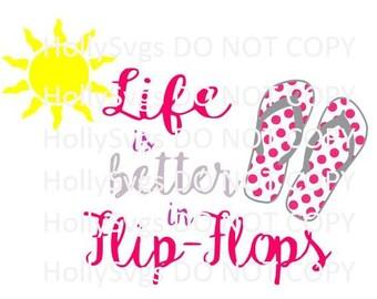 Life is better in Flip Flops SVG File